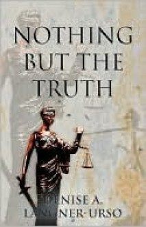 Nothing But the Truth - Denise-A. Langner-Urso