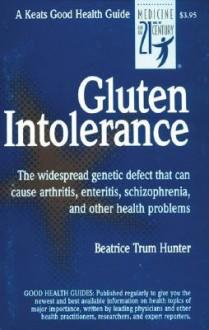 Gluten Intolerance - Beatrice Trum Hunter