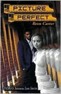 Picture Perfect - Reon Carter