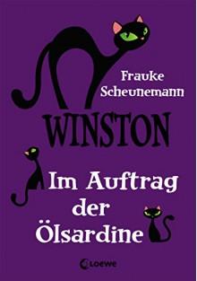 Winston 4 - Im Auftrag der Ölsardine - Frauke Scheunemann