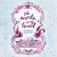 The Words in My Hand - Guinevere Glasfurd,Two Roads