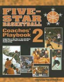 Five-Star Basketball Coaches' Playbook: Volume 2 - Leigh Klein