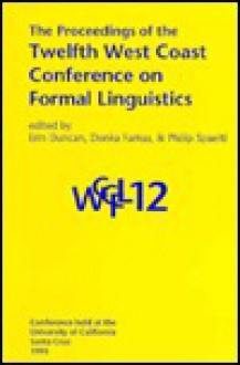 The Proceedings of the Twelfth West Coast Conference on Formal Linguistics - Philip Spaelti, Eric Duncan, Donka Farkas