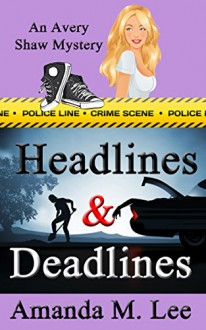 Headlines & Deadlines (An Avery Shaw Mystery Book 7) - Amanda M. Lee