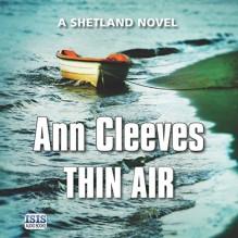 Thin Air (Unabridged) - Kenny Blyth, Ann Cleeves