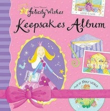 Felicity Wishes Keepsakes Album (Felicity Wishes) - Emma Thomson