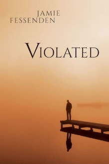 Violated - Jamie Fessenden