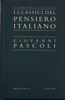 I classici del Pensiero Italiano - Giovanni Pascoli - Giovanni Pascoli, Maurizio Perugi