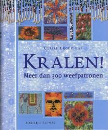 Kralen!: meer dan 300 weefpatronen - Claire Crouchley