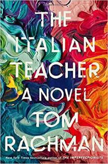 The Italian Teacher - Tom Rachman