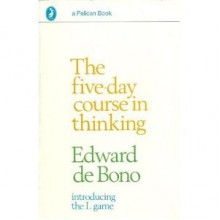 The 5-Day Course in Thinking - Edward de Bono