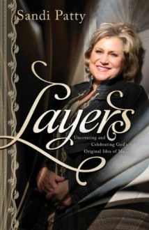 Layers: Uncovering and Celebrating God's Original Idea of Me - Sandi Patty