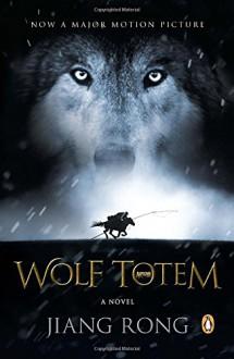 Wolf Totem: A Novel (Movie Tie-In) - Jiang Rong, Howard Goldblatt