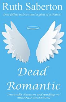 Dead Romantic - Ruth Saberton