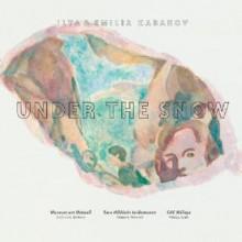 Ilya & Emilia Kabakov: Under the Snow - Ilya Kabakov, Emilia Kabakov