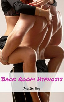 Back Room Hypnosis - Ava Sterling