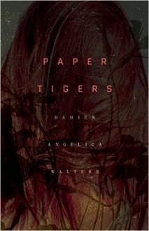 Paper Tigers - Damien Angelica Walters