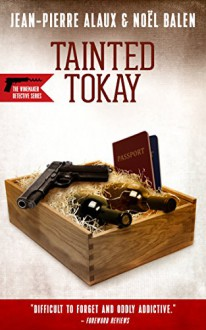 Tainted Tokay (Winemaker Detective) - Sally Pane, Noël Balen, Jean-Pierre Alaux