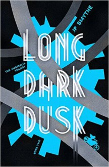 Long Dark Dusk - J.P. Smythe