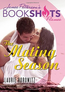 The Mating Season (BookShots Flames) - Laurie Horowitz