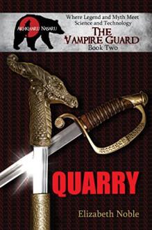 Quarry (The Vampire Guard Book 2) - Elizabeth Noble
