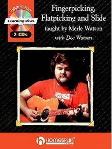 Fingerpicking, Flatpicking and Slide: Guitar Styles of Merle Watson (Guitar Educational) - Merle Watson