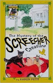 The Mystery of the Screecher Creature: Shandon's Ivy League Mystery Series, Book 1 - Karen Petit