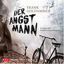 Der Angstmann: Max Heller 1 - Der Audio Verlag,Frank Goldammer,Heikko Deutschmann