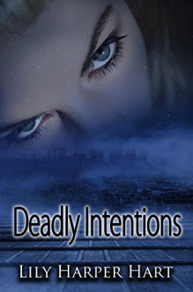 Deadly Intentions (Hardy Brothers Security Book 1) - Lily Harper Hart