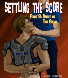 Settling the Score - Part 9: Rules of the Game - Josh Hunter