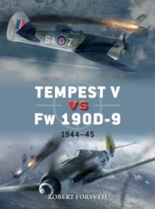 TEMPEST V vs FW 190D-9: 1944-45 - Robert Forsyth