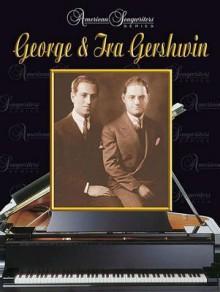 American Songwriters -- George and Ira Gershwin - George Gershwin