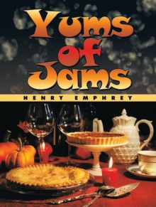 Yums of Jams - Henry Emphrey