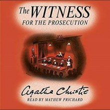The Witness for the Prosecution: Agatha Christie's Short Story Read by Her Grandson - Mathew Prichard, Agatha Christie