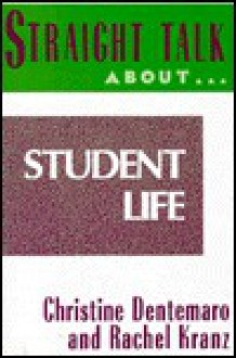 Straight Talk about Student Life - Christine Dentemaro, Rachel Kranz