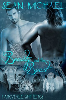 Fairytale Shifters: Beauty and the Beast - Sean Michael