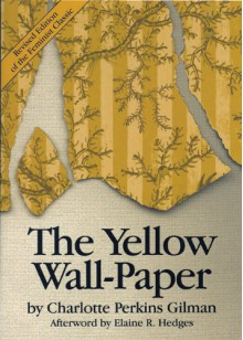The Yellow Wallpaper - Charlotte Perkins Gilman,Elaine Hedges