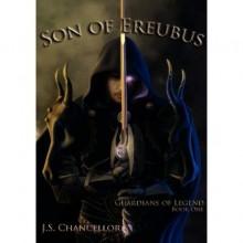 Son of Ereubus (Guardians of Legend #1) - J.S. Chancellor