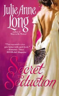 The Secret To Seduction - Julie Anne Long