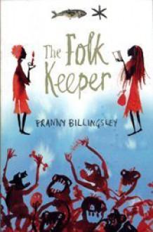 The Folk Keeper - Franny Billingsley