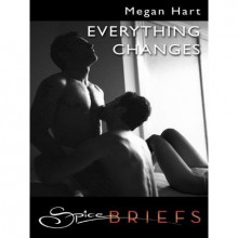 Everything Changes (Alex Kennedy #1.5) - Megan Hart