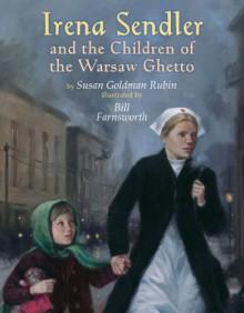 Irena Sendler and the Children of the Warsaw Ghetto - Susan Goldman Rubin
