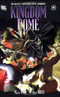 Kingdom Come - Mark Waid, Alex Ross, Elliot S. Maggin