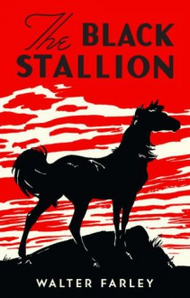 The Black Stallion (Black Stallion Series, Book 1) - Walter Farley