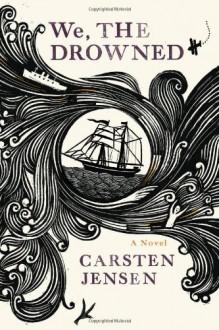 We, the Drowned - Emma Ryder, Liz Jensen, Charlotte Barslund, Carsten Jensen