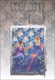 You Lucky Girl!: A Romanic Play - Ned Dameron