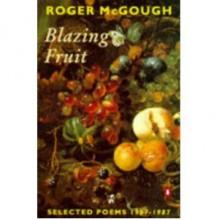 Blazing Fruit - Roger McGough
