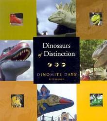 Dinosaurs of Distinction: Dinomite Days - Heather Austin, Matt Phillips