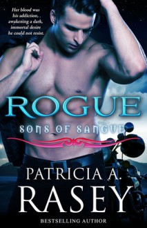 Rogue (Sons of Sangue #4) - Patricia A. Rasey