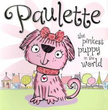 Paulette, the Pinkest Puppy in the World - Make Believe Ideas